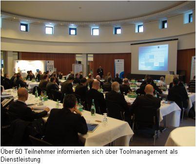 über 60 Teilnehmer informierten sich über Toolmanagement als Dienstleistung